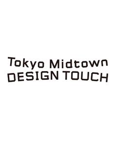 Tokyo Midtown DESIGN TOUCH 2014 Tokyo Midtown DESIGN TOUCH 2014